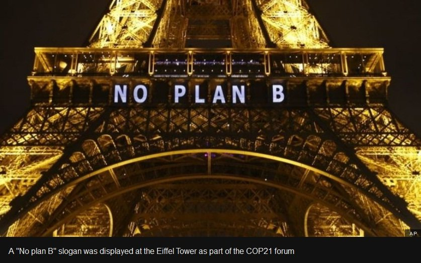 "source: http://www.bbc.com A ""No plan B"" slogan was displayed at the Eiffel Tower as part of the COP21 forum"